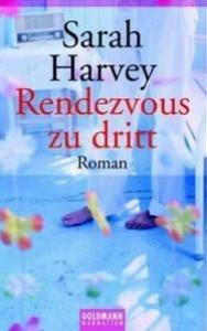 Rendezvous zu dritt - Sarah Harvey, Bärbel Arnold