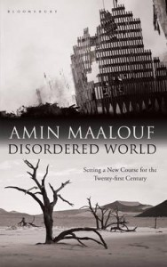 Disordered World: Setting a New Course for the Twenty-First Century - Amin Maalouf