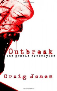 Outbreak: the Zombie Apocalypse - Craig Jones