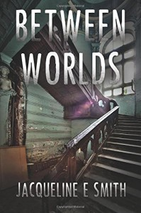 Between Worlds - Jacqueline E. Smith