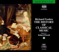 The History Of Classical Music - Richard Fawkes