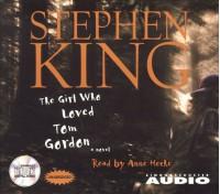 The Girl Who Loved Tom Gordon - Anne Celeste Heche, Stephen King