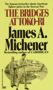 The Bridges at Toko-Ri - James Albert Michener