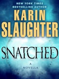 Snatched - Karin Slaughter