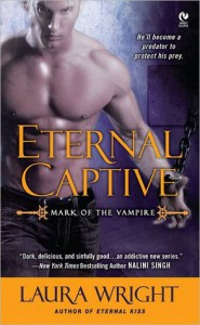 Eternal Captive (Mark of the Vampire Series #3) - Laura Wright