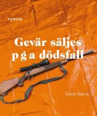Gevär säljes p g a dödsfall - David Batra