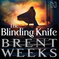 The Blinding Knife  - Brent Weeks, Simon Vance