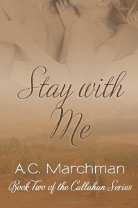 Stay with Me (Callahan) (Volume 2) - A C Marchman