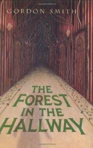 The Forest in the Hallway - Gordon      Smith