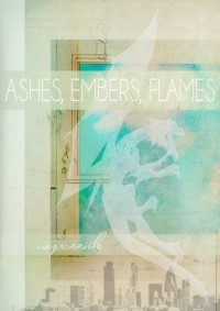 Ashes, Embers, Flames - Unpossible