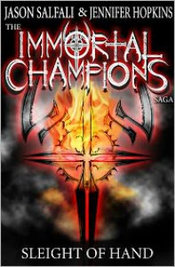 Sleight of Hand (The Immortal Champions Saga #1) - Jennifer Hopkins, Jason Salfali