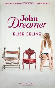 John Dreamer (John Dreamer Series) (Volume 1) - Elise Celine