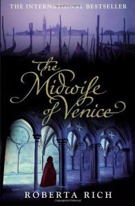 The Midwife of Venice - Roberta Rich, Rich Roberta
