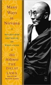 Many Ways to Nirvana: Reflections and Advice on Right Living - Dalai Lama XIV, Renuka Singh