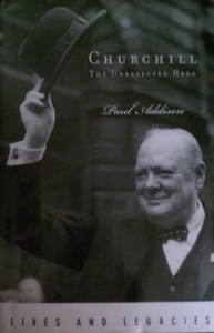 Churchill: The Unexpected Hero - Paul Addison