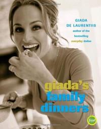 Giada's Family Dinners - Giada De Laurentiis, Victoria Pearson