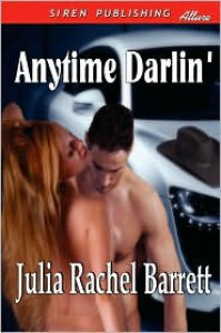 Anytime Darlin' (Siren Publishing Allure) - Julia Rachel Barrett