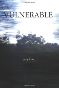 Vulnerable: The First Book of the Little Goddess Series - Amy Lane