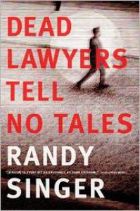 Dead Lawyers Tell No Tales - Randy Singer