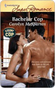 Bachelor Cop - Carolyn McSparren
