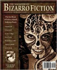 The Magazine of Bizarro Fiction - Andersen Prunty, Jordan Krall, Jeff Burk, Jeremy C. Shipp, Bruce Taylor, Garrett Cook, Mykle Hansen, Bradley Sands, Andrew Goldfarb
