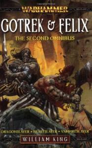 Gotrek & Felix: The Second Omnibus - William King