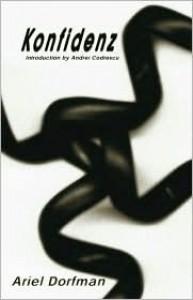 Konfidenz (Latin American Literature Series) - Ariel Dorfman, Andrei Codrescu