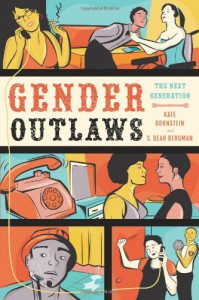Gender Outlaws: The Next Generation - Kate Bornstein, S. Bear Bergman