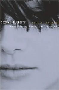 Sexual Fluidity: Understanding Women's Love and Desire - Lisa Diamond