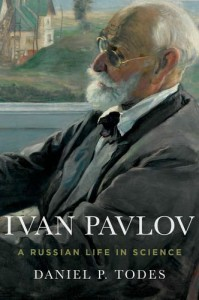 Ivan Pavlov: A Russian Life in Science - Daniel P. Todes
