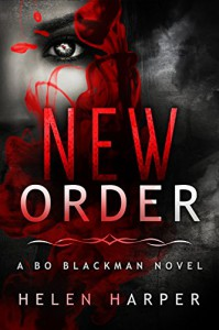 New Order (Bo Blackman Book 2) - Helen Harper