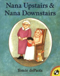 Nana Upstairs and Nana Downstairs - Tomie dePaola