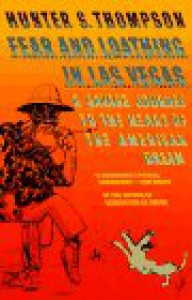Fear and Loathing in Las Vegas: A Savage Journey to the Heart of the American Dream - Hunter S. Thompson, Ralph Steadman