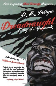 Dreadnaught: King of Afropunk - D. H. Peligro, William Knoedelseder