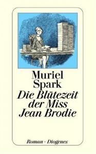 Die Blütezeit Der Miss Jean Brodie: Roman - Muriel Spark