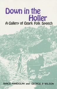 Down in the Holler: A Gallery of Ozark Folk Speech - Vance Randolph