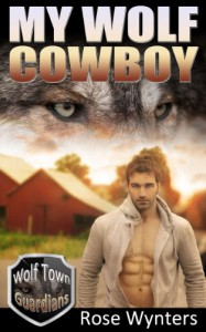 My Wolf Cowboy (Wolf Town Guardians) - Rose Wynters
