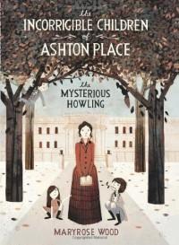 The Mysterious Howling - Jon Klassen, Maryrose Wood