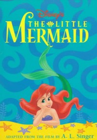 Little Mermaid, Disney's The - A. L. Singer