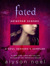 Fated: Selected Scenes - Alyson Noel