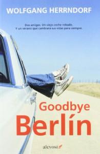 Goodbye Berlín (Narrativa (alevosia)) - Wolfgang Herrndorf