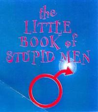 The Little Book Of Stupid Men - Alex  Warren