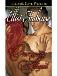 Overcoming Abigail - Elliot Mabeuse