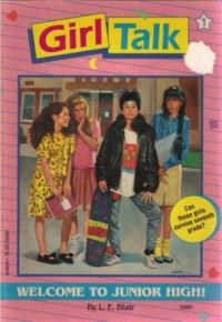 Welcome To Junior High! (Girl Talk) - Anne Tyler;  Reader  Blair Brown