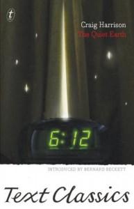 The Quiet Earth: Text Classics - Craig Harrison, Bernard Beckett