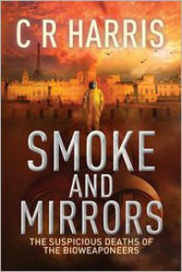 Smoke and Mirrors - The Suspicious Deaths of the Bioweaponeers - C. R. Harris