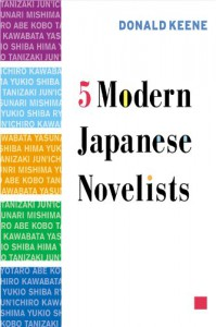 Five Modern Japanese Novelists - Donald Keene