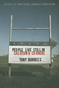 People Live Still in Cashtown Corners - Tony Burgess, Erik Mohr