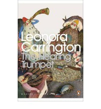 The Hearing Trumpet - Leonora Carrington