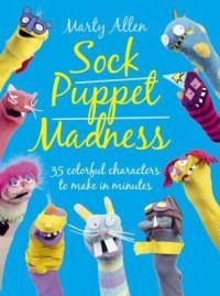 Sock Puppet Madness. Martyn Allen - Martyn Allen